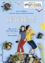 WWWas? - Antworten auf Kinderfragen erklären das Internet